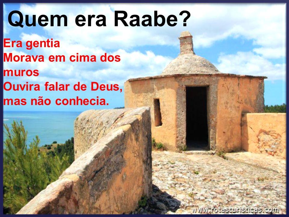PARA AS CRIANÇAS E PARA OS INTERMEDIÁRIOS P E R G U N T A O que fez Raabe depois que despediu os espias de Josué para garantia de sua salvação.