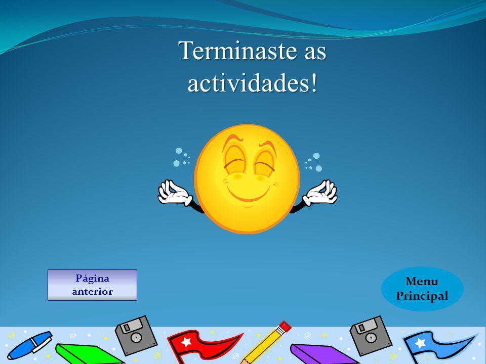 Menu Principal Página anterior Terminaste as actividades!