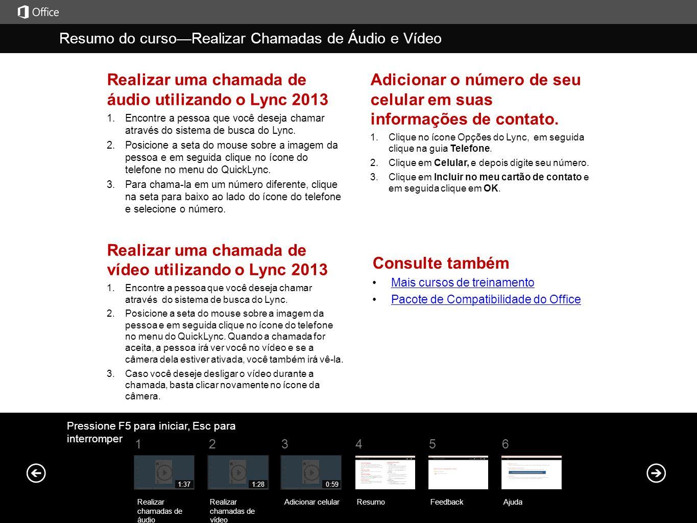 Realizar uma chamada de áudio utilizando o Lync 2013 1. Encontre a pessoa que você deseja chamar através do sistema de busca do Lync. 2. Posicione a s