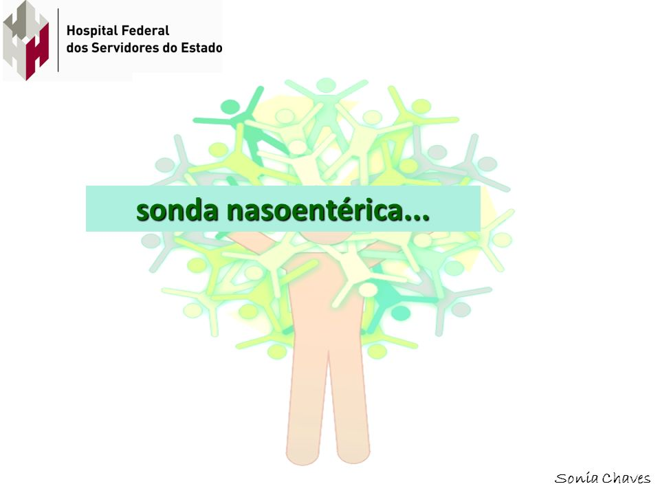 Sonia Chaves sonda nasoentérica...