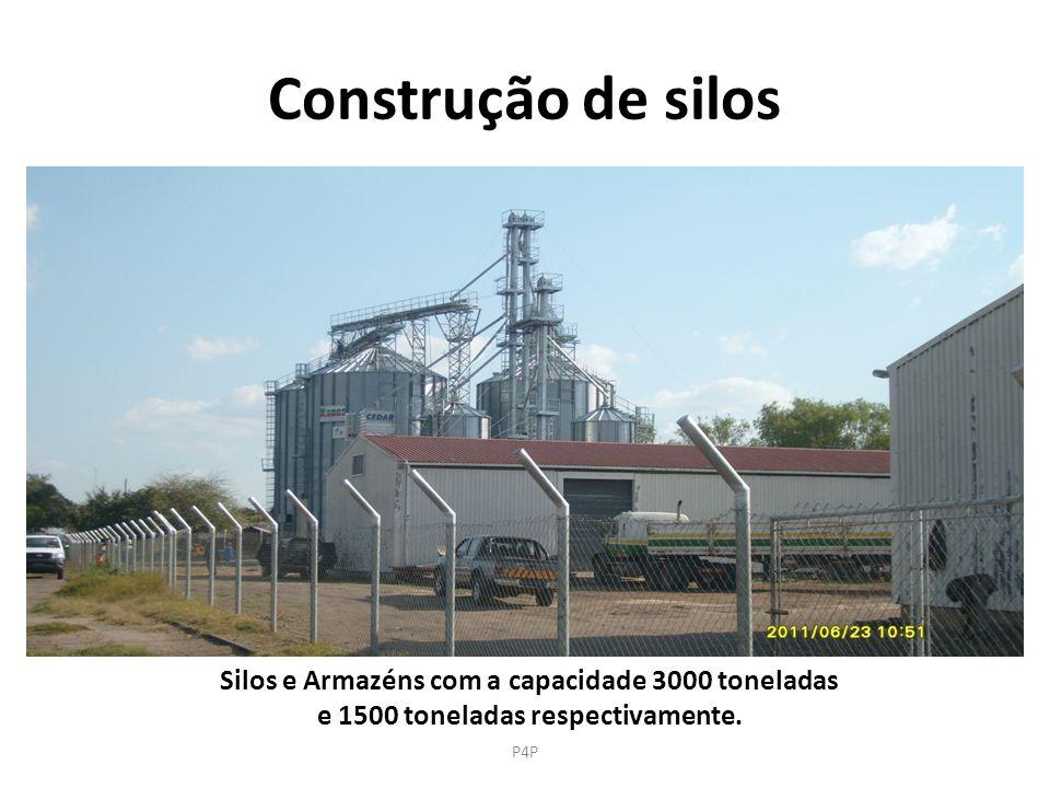 Construção de silos Silos e Armazéns com a capacidade 3000 toneladas e 1500 toneladas respectivamente. P4P