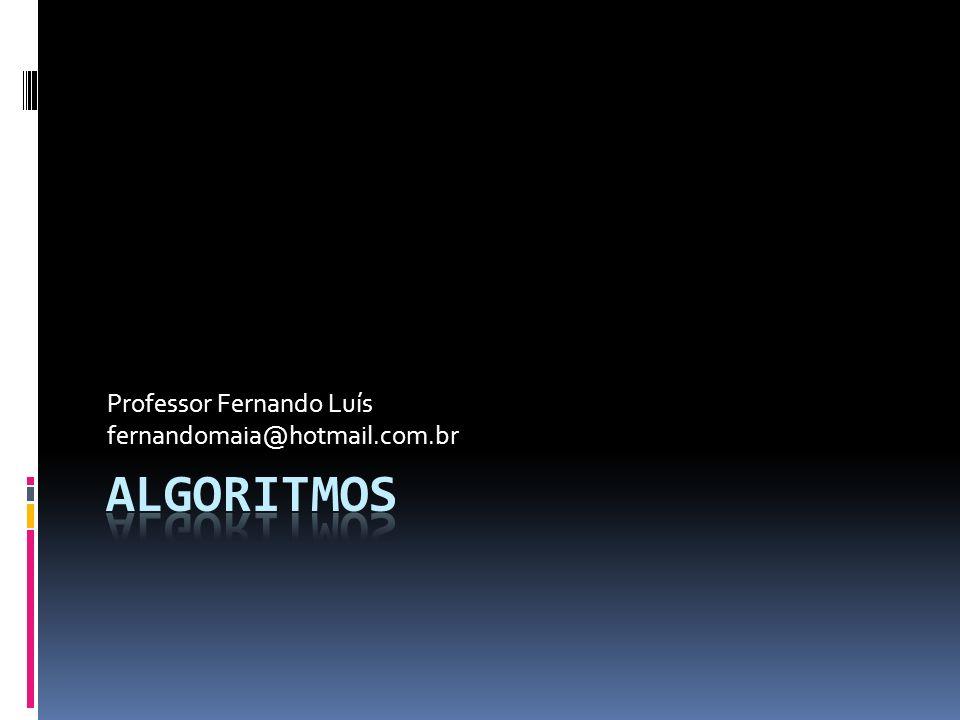 Introdução e objetivos Introdução geral sobre Algoritmos; Diferenças entre Algoritmos e Programas; Compiladores e Montadores; Formas populares de estruturação de Algoritmos; Notações.