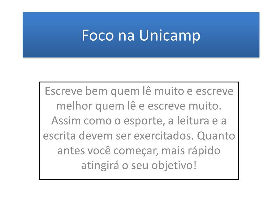 Foco na Unicamp Escreve bem quem lê muito e escreve melhor quem lê e escreve muito. Assim como o esporte, a leitura e a escrita devem ser exercitados.