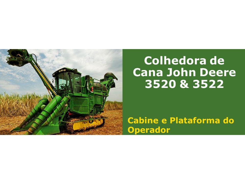 Colhedora de Cana John Deere 3520 & 3522 Cabine e Plataforma do Operador