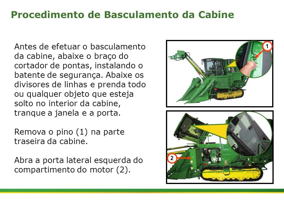 |Colhedora de Cana 3520 & 3522 : Cabine e Plataforma do Operador | Janeiro, 201020 Antes de efetuar o basculamento da cabine, abaixe o braço do cortad