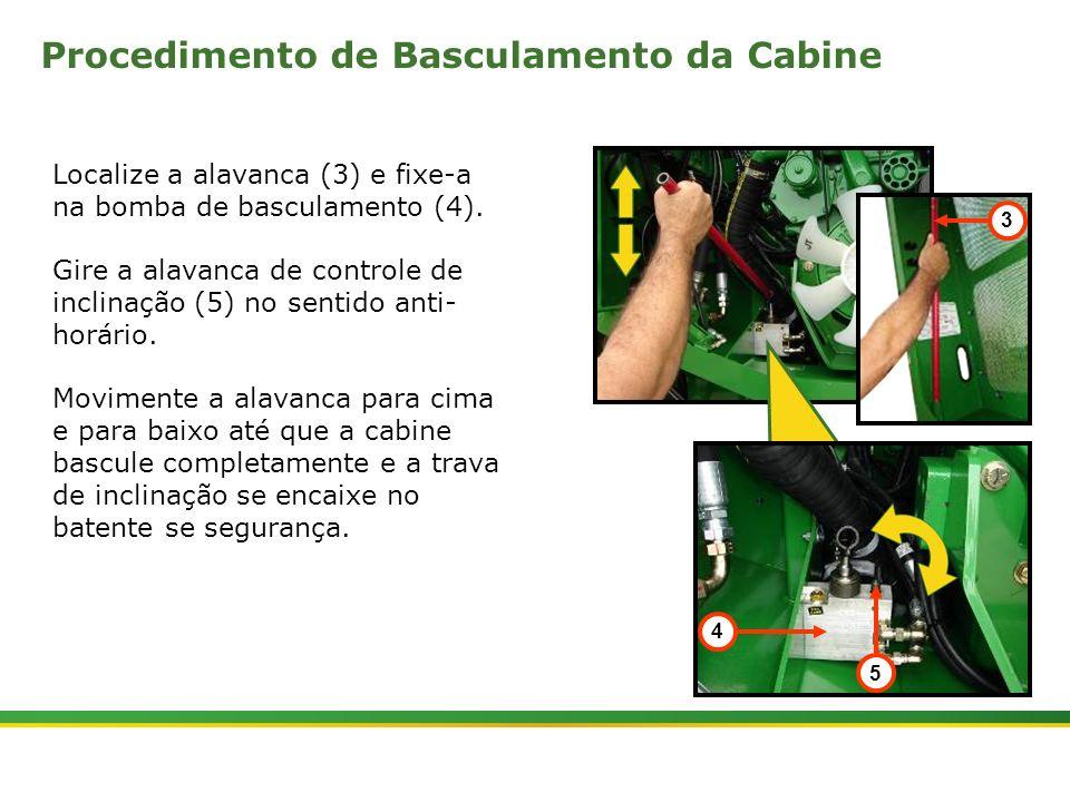 |Colhedora de Cana 3520 & 3522 : Cabine e Plataforma do Operador | Janeiro, 201021 Localize a alavanca (3) e fixe-a na bomba de basculamento (4). Gire