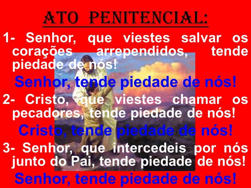 salmo responsorial: (24) 4- O Senhor é piedade e retidão, reconduz ao bom caminho os pecadores.