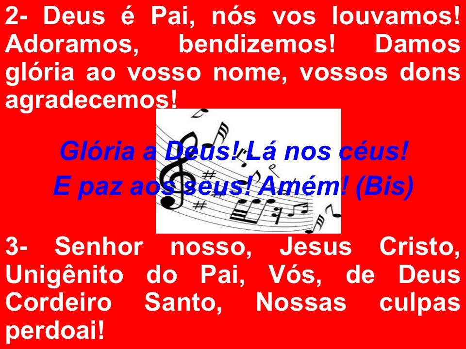 4- Vós, que estais junto do Pai, como o nosso Intercessor, acolhei nossos pedidos, atendei nosso clamor.
