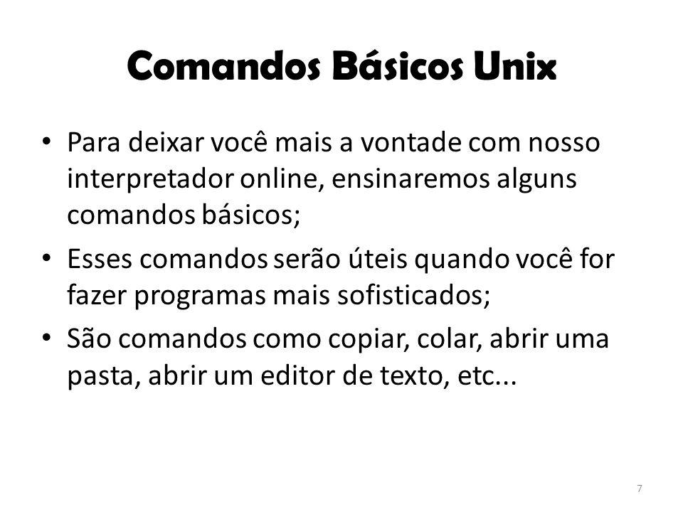 Editor de texto Para abrir um editor de texto digite o comando nano, um editor de texto abrirá; Você pode salvar o que digitou pressionando as teclas ctrl+s 8