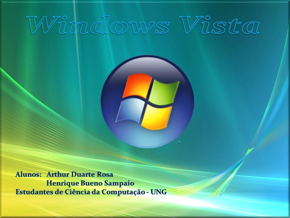 Introdução O Windows Vista ou Longhorn é uma linha de sistema operacional desenvolvidos pela Microsoft.