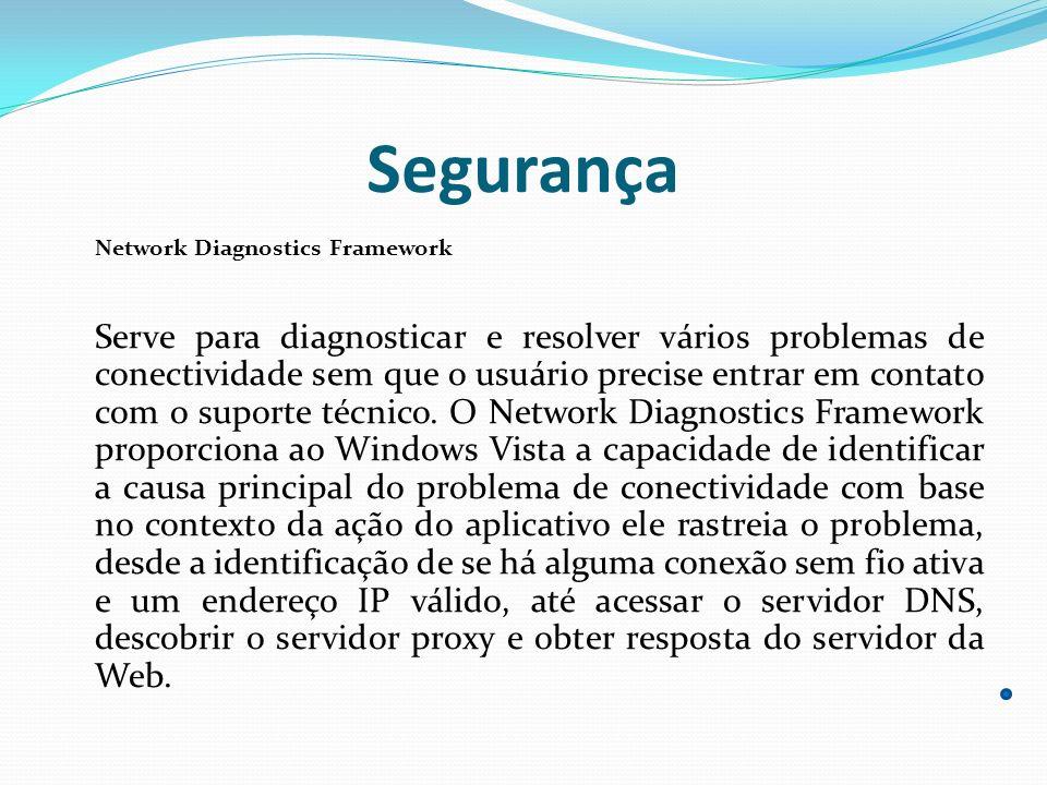 Segurança Network Diagnostics Framework Serve para diagnosticar e resolver vários problemas de conectividade sem que o usuário precise entrar em conta