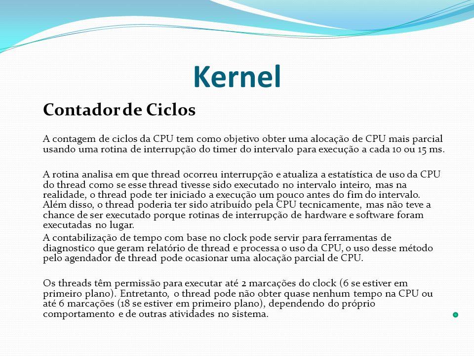 Kernel Contador de Ciclos A contagem de ciclos da CPU tem como objetivo obter uma alocação de CPU mais parcial usando uma rotina de interrupção do tim
