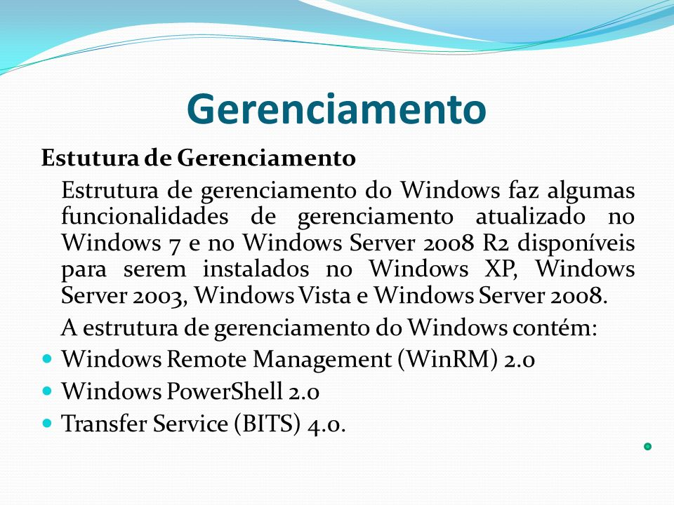 Gerenciamento Estutura de Gerenciamento Estrutura de gerenciamento do Windows faz algumas funcionalidades de gerenciamento atualizado no Windows 7 e n