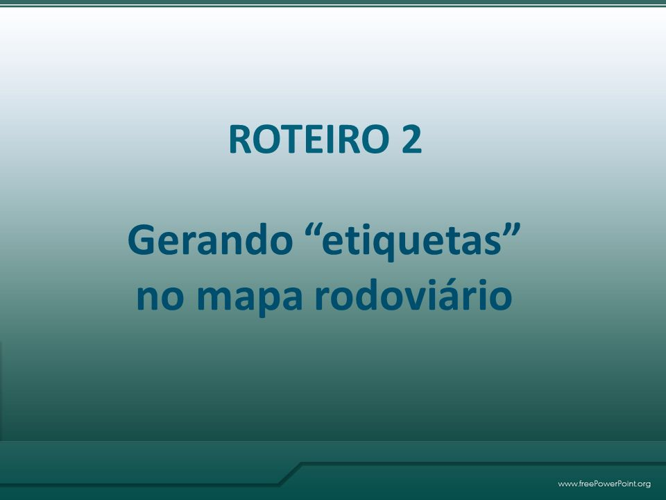 Gerando etiquetas no mapa rodoviário ROTEIRO 2