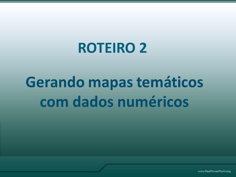 Gerando mapas temáticos com dados numéricos ROTEIRO 2