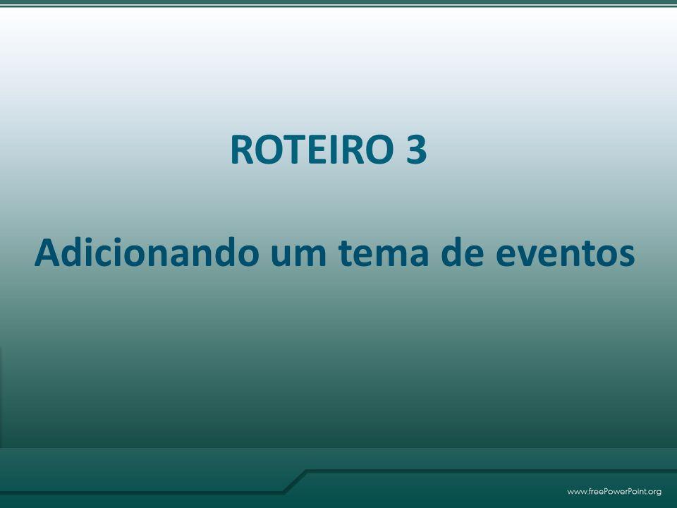 Adicionando um tema de eventos ROTEIRO 3
