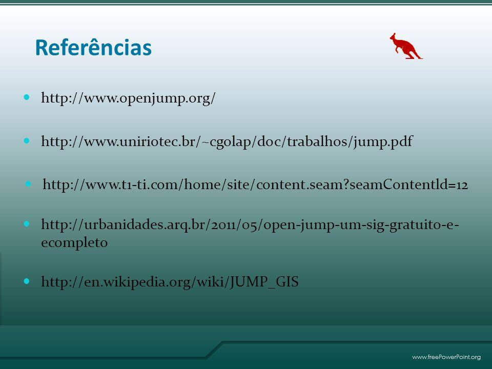 Referências http://www.openjump.org/ http://www.uniriotec.br/~cgolap/doc/trabalhos/jump.pdf http://www.t1-ti.com/home/site/content.seam?seamContentld=12 http://urbanidades.arq.br/2011/05/open-jump-um-sig-gratuito-e- ecompleto http://en.wikipedia.org/wiki/JUMP_GIS