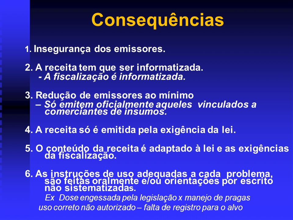 Consequências 1.Insegurança dos emissores. 2. A receita tem que ser informatizada.