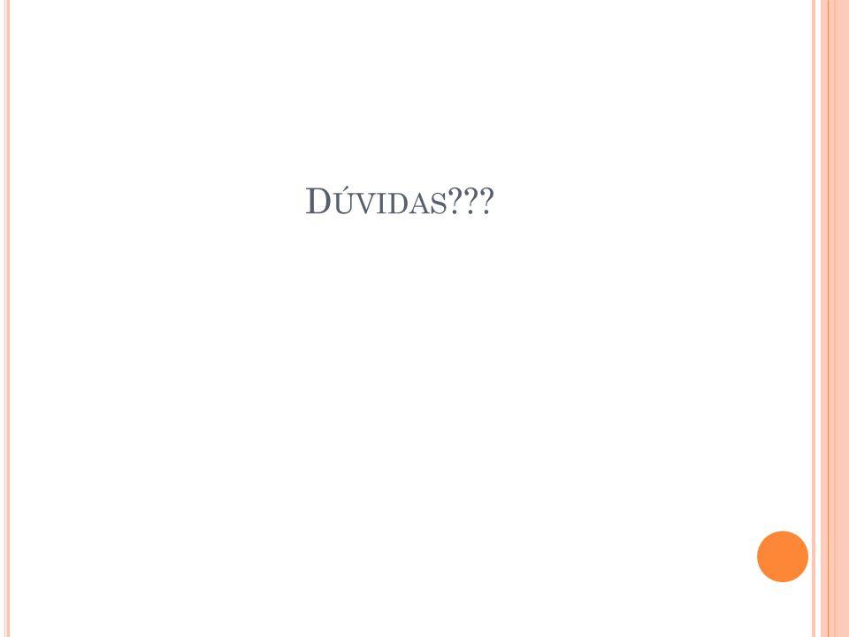 D ÚVIDAS ???