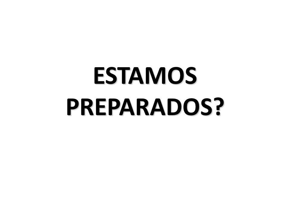 ESTAMOS PREPARADOS?