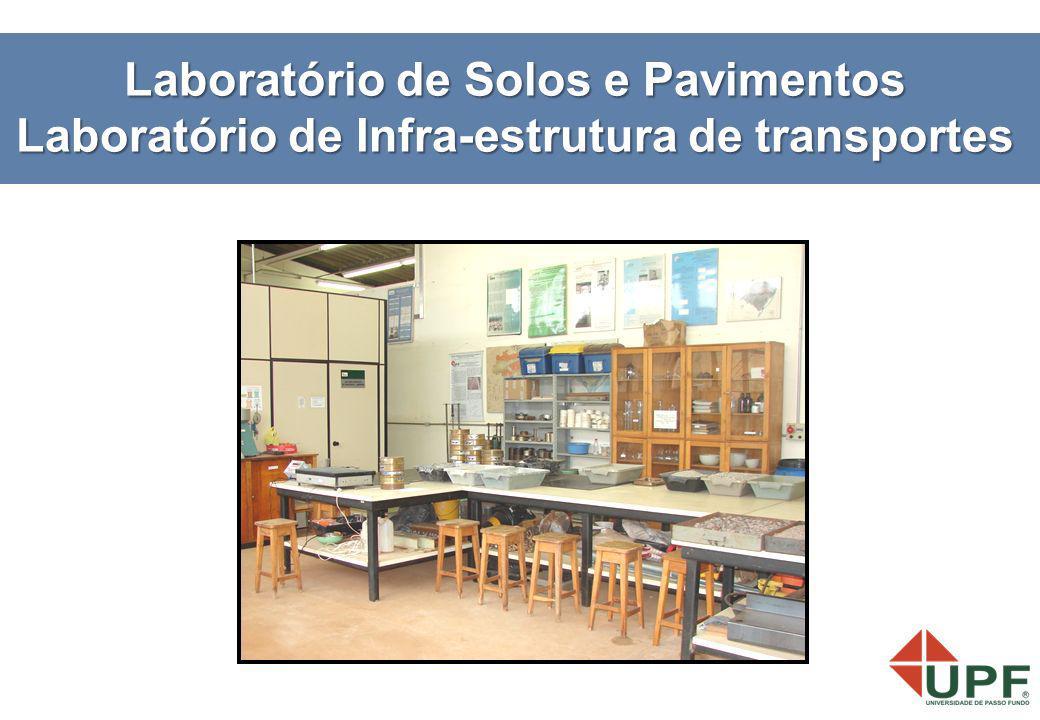Laboratório de Solos e Pavimentos Laboratório de Infra-estrutura de transportes