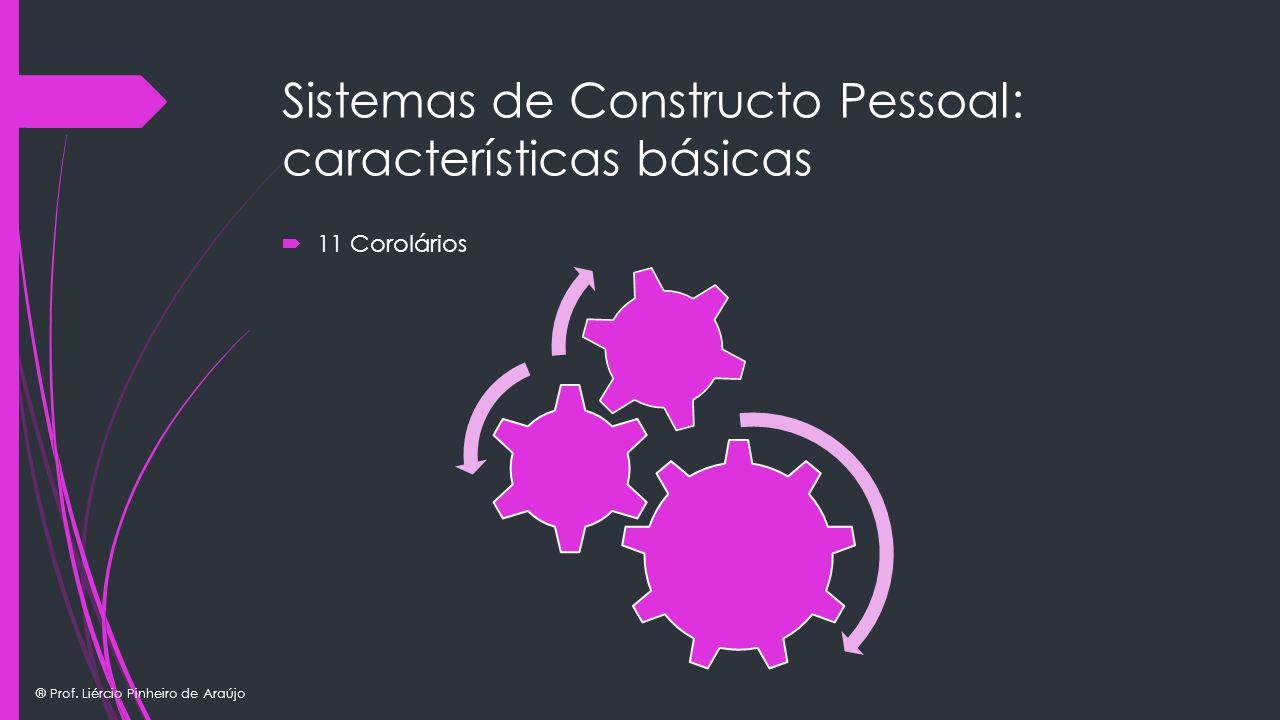 Sistemas de Constructo Pessoal: características básicas 11 Corolários