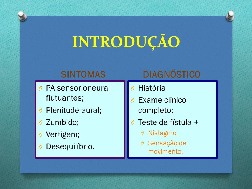 REFERÊNCIAS 1.Bhansali SA. Perilymph fistula. Ear Nose Throat J 1989;68:11, 14–6, 21– 8.