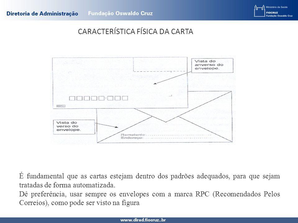 CARACTERÍSTICA FÍSICA DA CARTA É fundamental que as cartas estejam dentro dos padrões adequados, para que sejam tratadas de forma automatizada.