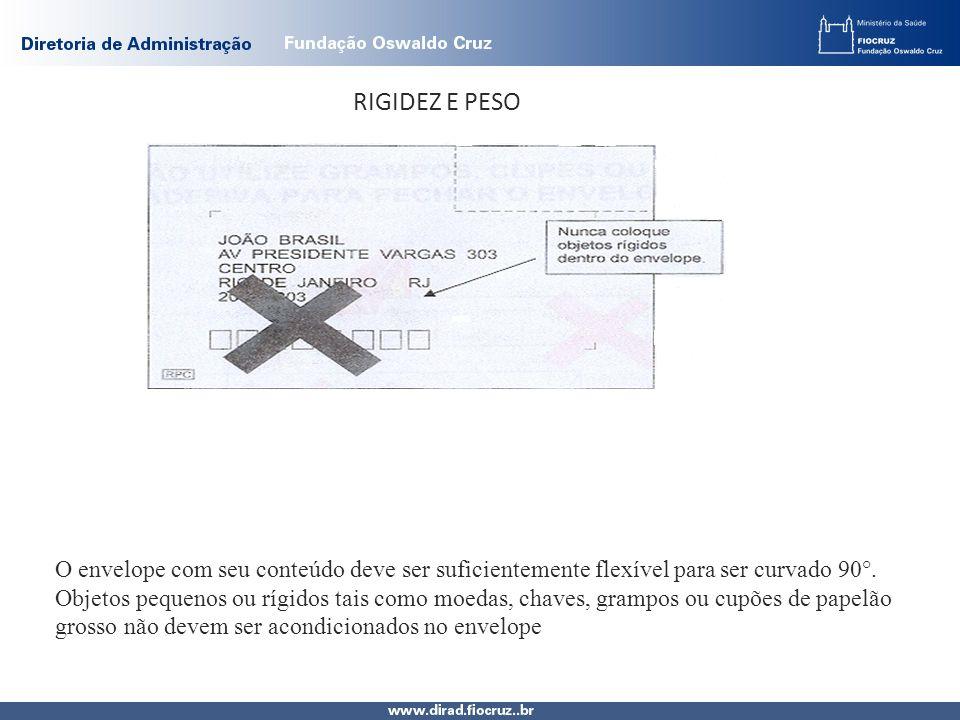 RIGIDEZ E PESO O envelope com seu conteúdo deve ser suficientemente flexível para ser curvado 90°.