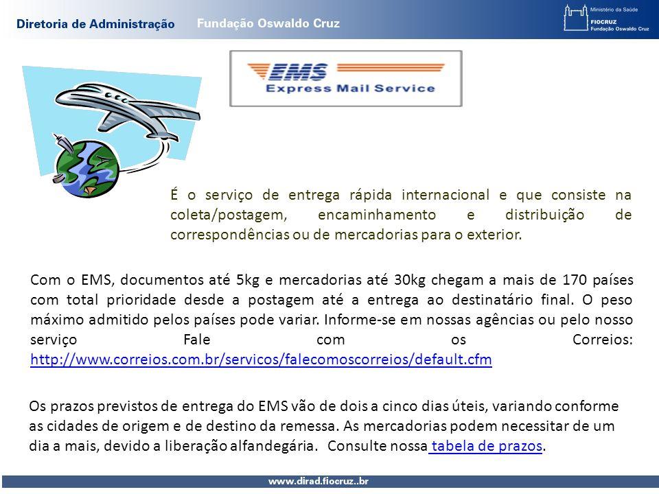 É o serviço de entrega rápida internacional e que consiste na coleta/postagem, encaminhamento e distribuição de correspondências ou de mercadorias par