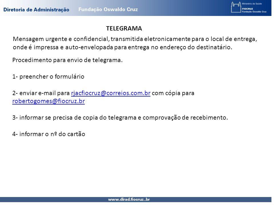 TELEGRAMA Mensagem urgente e confidencial, transmitida eletronicamente para o local de entrega, onde é impressa e auto-envelopada para entrega no endereço do destinatário.