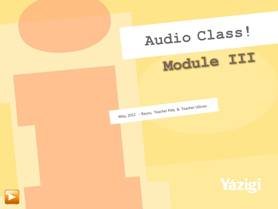 May, 2012 - Bauru, Teacher Poly & Teacher Ulisses Audio Class!