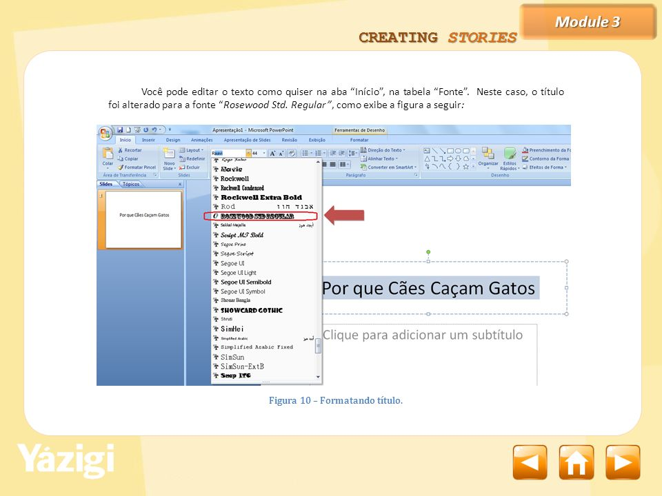 Module 3 CREATING STORIES Você pode editar o texto como quiser na aba Início, na tabela Fonte.
