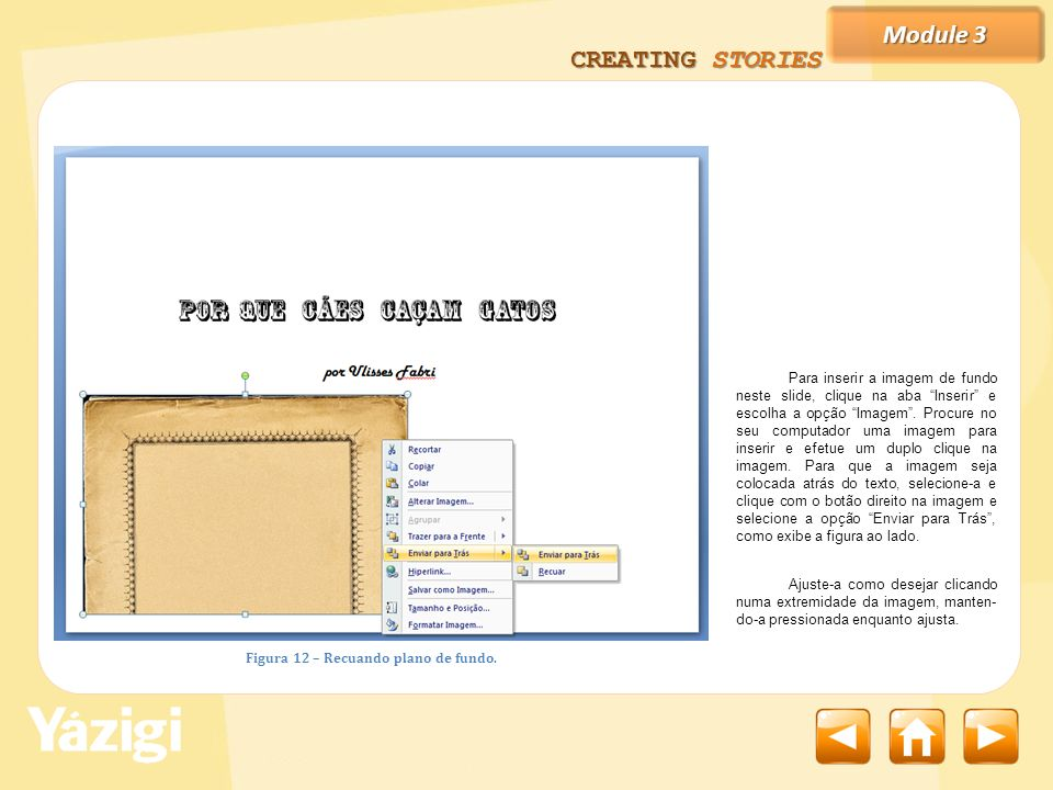 Module 3 CREATING STORIES Figura 12 – Recuando plano de fundo.