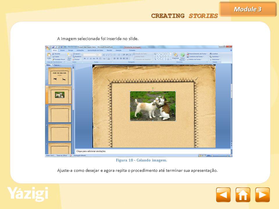 Module 3 CREATING STORIES A imagem selecionada foi inserida no slide.