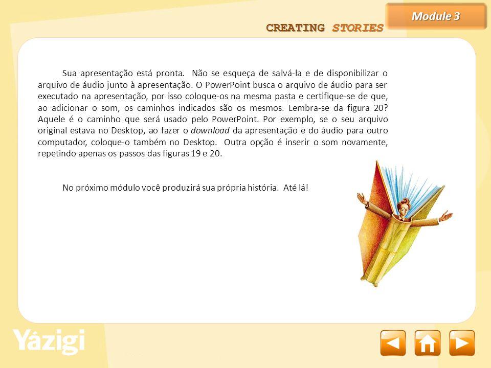 Module 3 CREATING STORIES Sua apresentação está pronta.