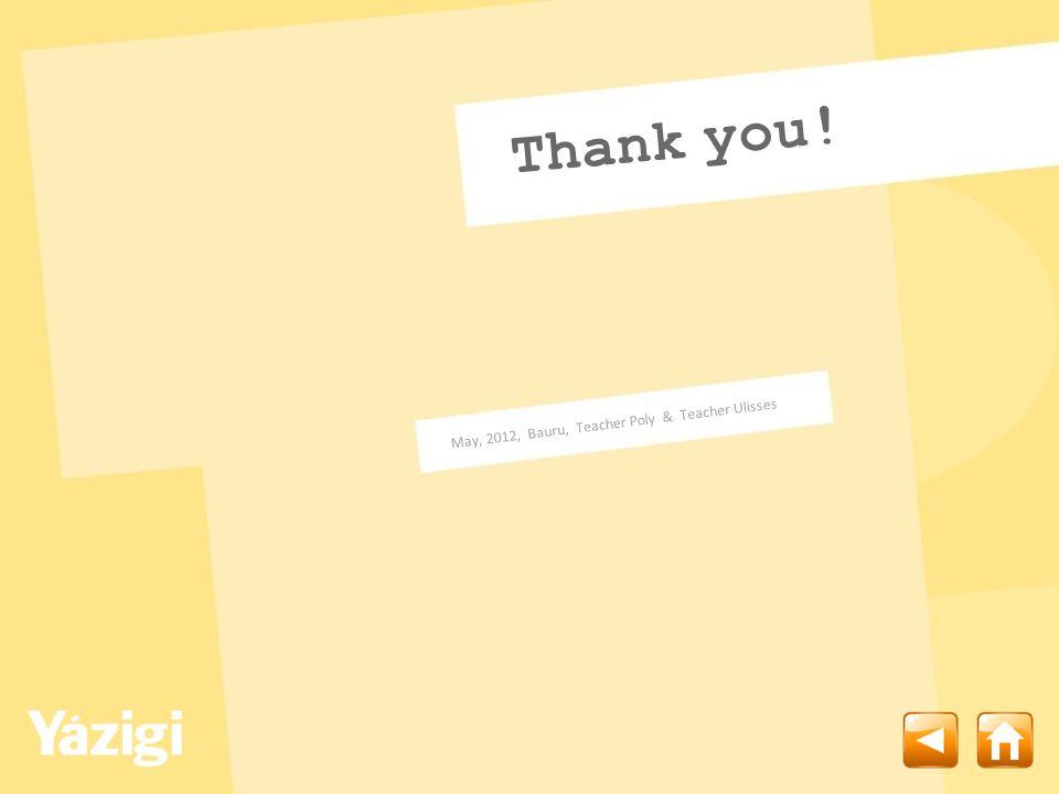 Thank you! May, 2012, Bauru, Teacher Poly & Teacher Ulisses