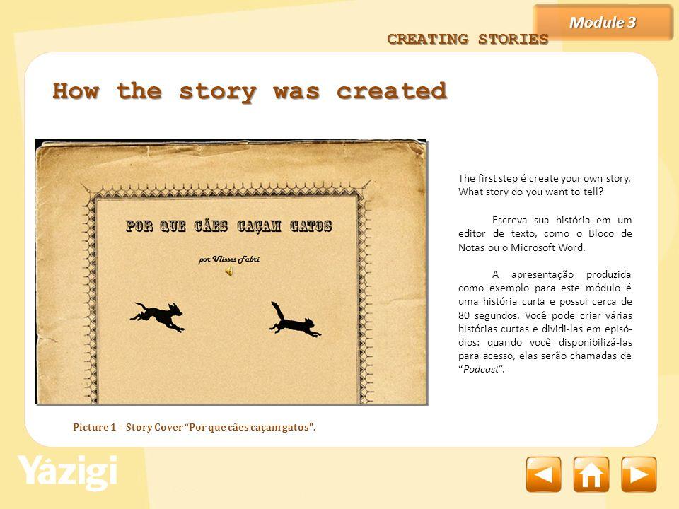 Module 3 Picture 2 – Creating a new folder CREATING STORIES Para se organizar, crie uma pasta em seu computador com o nome da sua história.