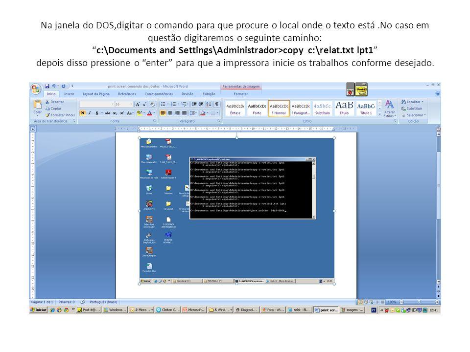 Na janela do DOS,digitar o comando para que procure o local onde o texto está.No caso em questão digitaremos o seguinte caminho:c:\Documents and Setti