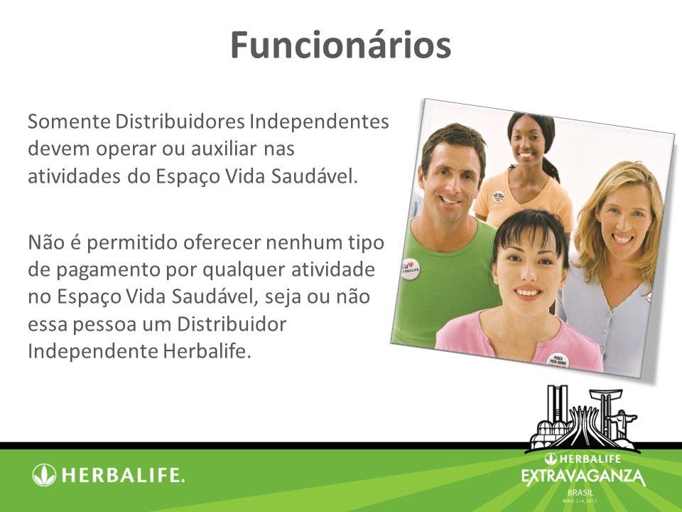 Funcionários Somente Distribuidores Independentes devem operar ou auxiliar nas atividades do Espaço Vida Saudável.