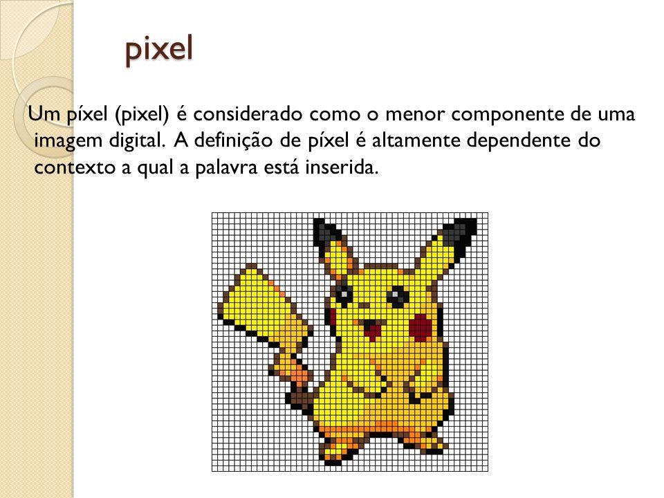 pixel Um píxel (pixel) é considerado como o menor componente de uma imagem digital. A definição de píxel é altamente dependente do contexto a qual a p