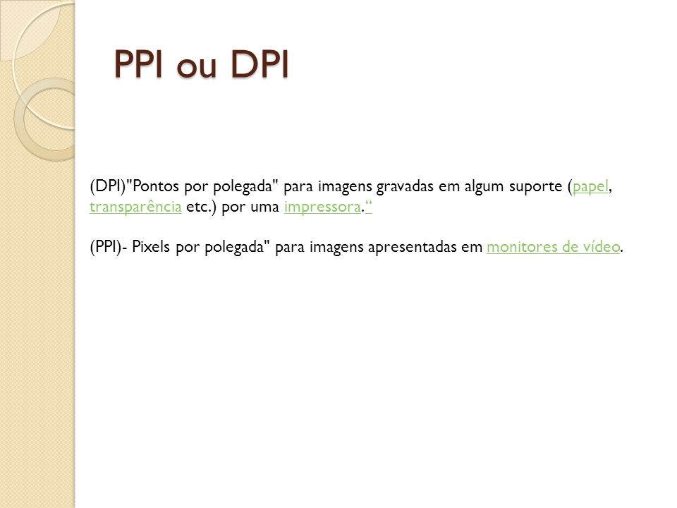 PPI ou DPI (DPI)