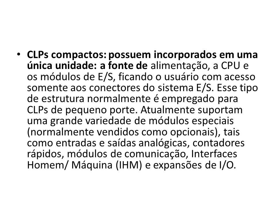 CLPs compactos: possuem incorporados em uma única unidade: a fonte de alimentação, a CPU e os módulos de E/S, ficando o usuário com acesso somente aos