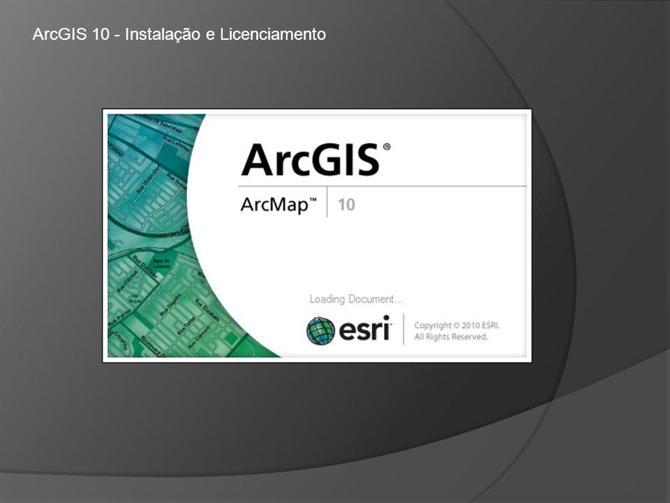 ArcGIS 10 - Instalação e Licenciamento