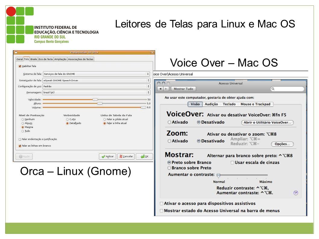 Figura: 1 Voice Over – Mac OS Janela de configuração do voice over que acompanha o sistema operacional Mac. Figura : 2 Orca – Linux (Gnome) Janela de