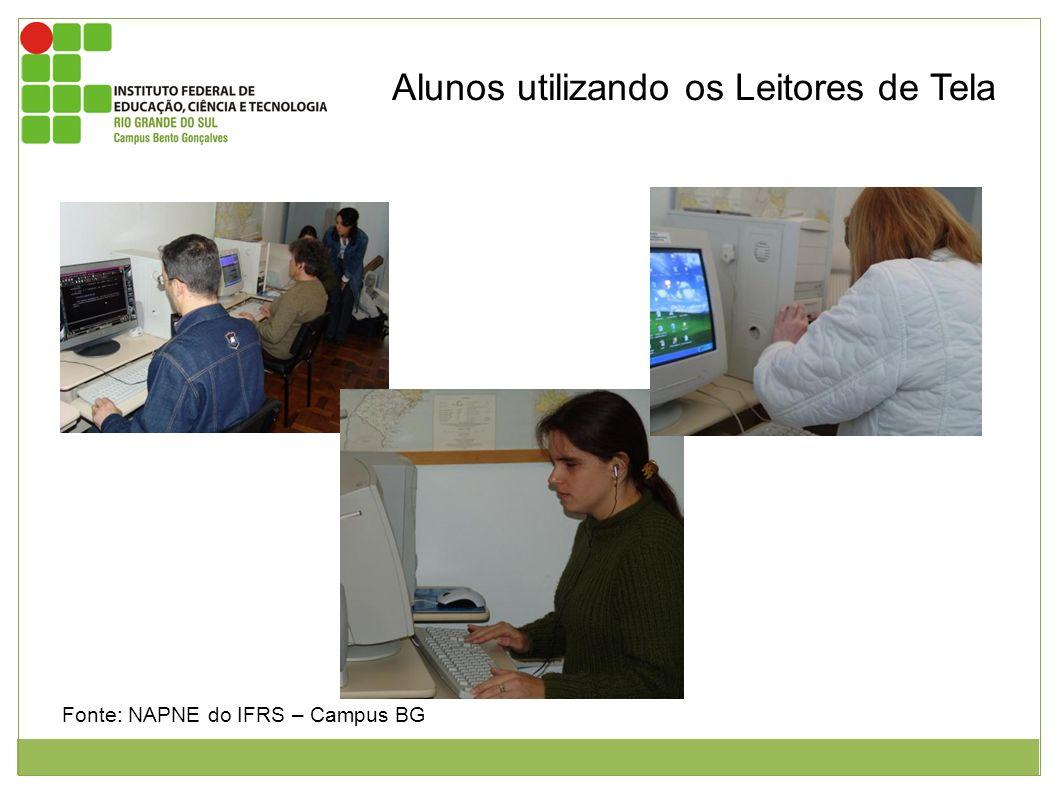 Alunos utilizando os Leitores de Tela Imagem de alunos deficientes visuais utilizando os leitores de tela. Fonte: NAPNE do IFRS – Campus BG