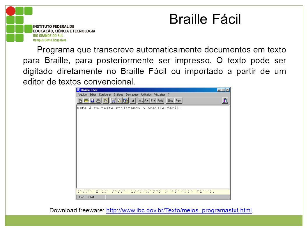 Figura 1:Interface de utilização do Braille fácil. Braille Fácil Programa que transcreve automaticamente documentos em texto para Braille, para poster