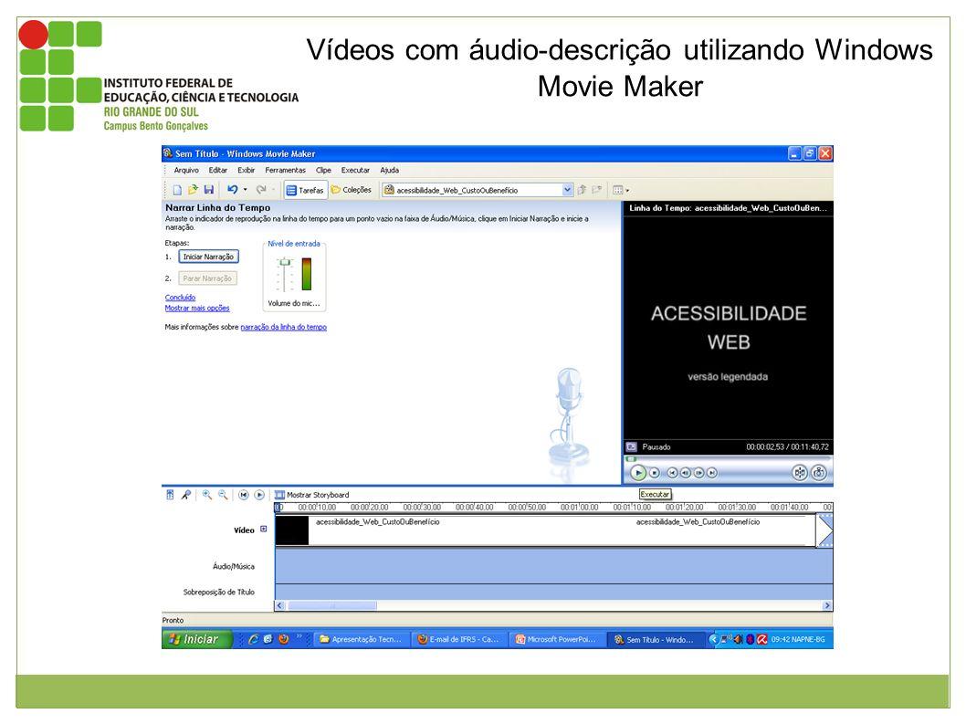 Vídeos com áudio-descrição utilizando Windows Movie Maker Figura 1: Imagem da área de trabalho do windows movie maker.