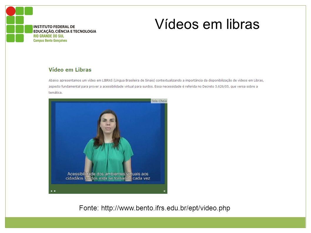 Imagem mostrando o vídeo em libras que fala sobre a acessibilidade dos ambientes virtuais. Fonte: http://www.bento.ifrs.edu.br/ept/video.php Vídeos em