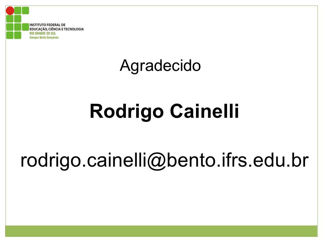 Rodrigo Cainelli rodrigo.cainelli@bento.ifrs.edu.br Agradecido